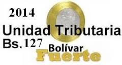 unidad tributaria 2014 127 Bs
